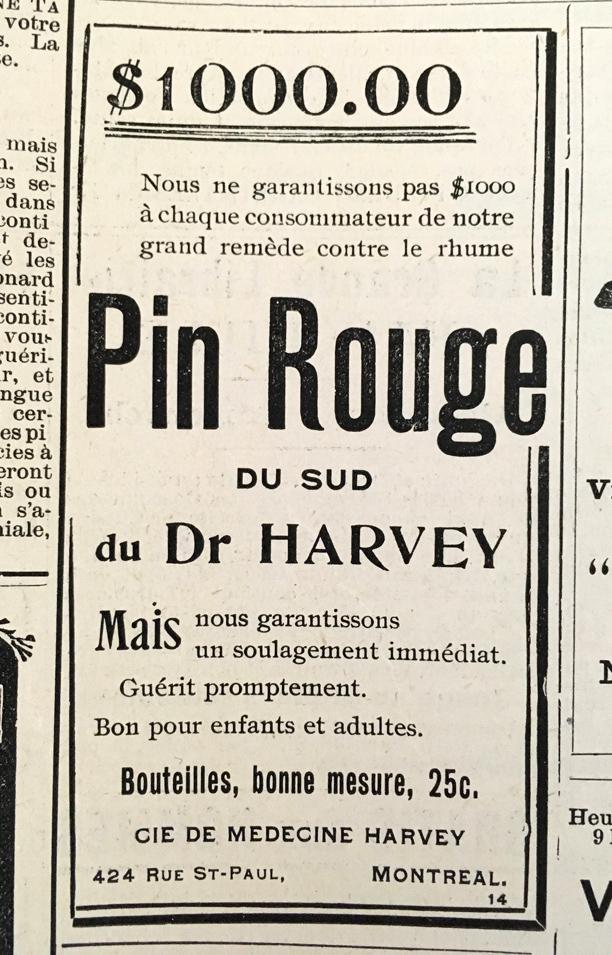 Les publicités qui promettaient de l'argent à toute personne démontrant l'inefficacité d'un produit étaient courantes. Celles qui utilisaient une telle promesse simplement pour attirer l'attention l'étaient aussi ! - Le monde illustré, Montréal, 1900.